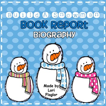 Book Report- Build a Snowman Biography Edition
