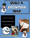 Build A Snowman Trap: STEAM, Reading, and Writing Activity