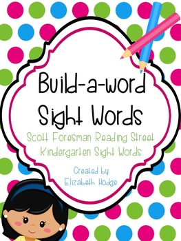 Build-A-Word Sight Words- Scott Foresman Reading Street Ki
