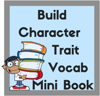 Build Character Trait Vocabulary: Mini Dictionary and Smar