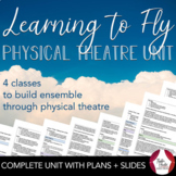 Build Ensemble by Learning to Fly Introductory Theatre Unit Plan