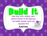 Build It: Base Ten Number - Read, Write, Compare, Add, Sub
