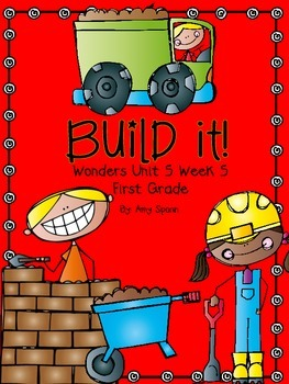 Build It! - Wonders First Grade - Unit 5 Week 5