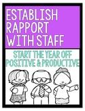 Build Staff Rapport!