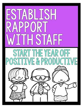Build Staff Rapport!