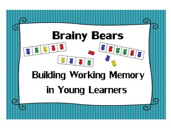 Improving Working Memory in Young Children:  Brainy Bears Memory Game / Activity