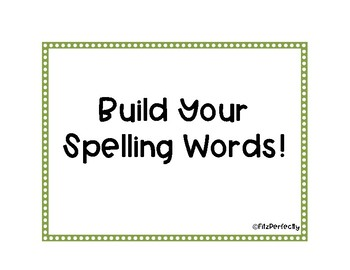 Build Your Spelling Words!!