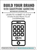 Build Your Brand With Smartphone Marketing (Advanced Workshop)
