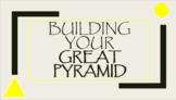Build Your Great Pyramid