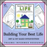 Build Your Life - CBT & DBT Therapy Intervention Teenagers