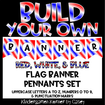 Build Your Own Banner Red White and Blue Flag Pennants A to Z 0 to 9