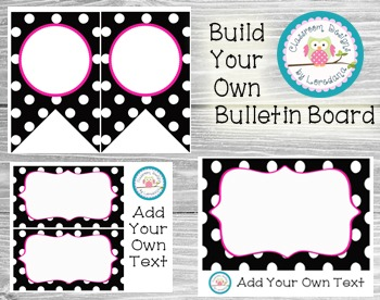 Build Your Own Bulletin Board- Editable!  Black & White Polka Dots