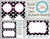 Build Your Own Bulletin Board- Editable!  Black & White Po