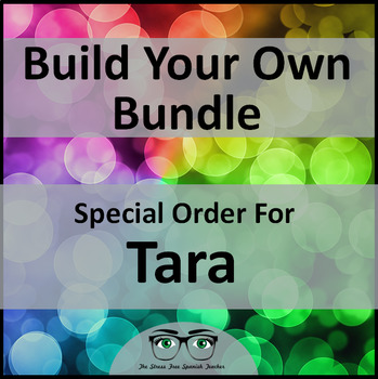 Build Your Own Bundle ~ Special Order for Tara