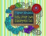 Build Your Own Eukaryotic Cell Printable Cut Out Models of Cell Organelles