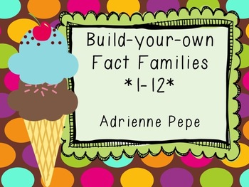 Build Your Own Ice Cream Cone: Fact Families 1-12
