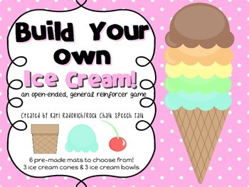 Build Your Own Ice Cream Treat! An open-ended general reinforcer game