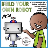 Build Your Own Robot Hands-On Measurement and Line Segment Activity