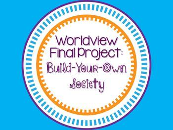 Build-Your-Own-Society Worldview Project