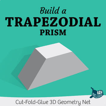 Build a 3D trapezodial prism – foldable geometry shape net