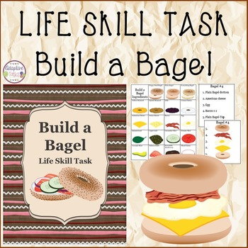 LIFE SKILL TASK Build a Bagel