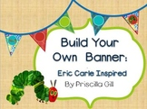 Build a Banner: Eric Carle Inspired