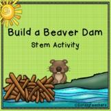 Build a Beaver Dam STEM Activity