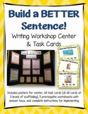 Build a Better Sentence! Writing Workshop CENTER, Task Cards, & Worksheets