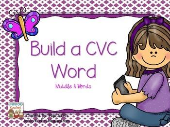 Build a CVC Word~Middle A Words