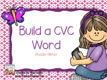 Build a CVC Word~Middle I Words