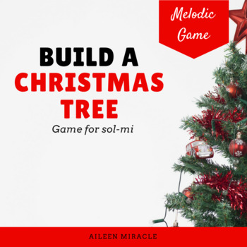 Build a Christmas Tree Melodic Game {Sol-Mi}