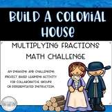 Build a Colonial House: Math PBL Challenge Activity