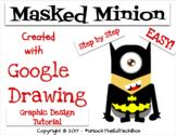 Simple Graphic Design Digital Batman Minion with Google Dr