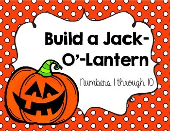 Build a Jack-O'-Lantern {{Math Center Activity for Numbers to 10}}