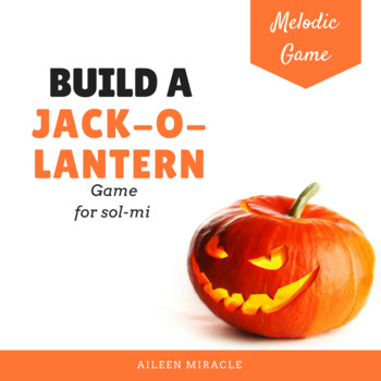 Build a Jack-o-Lantern Melodic Game {Sol-Mi}