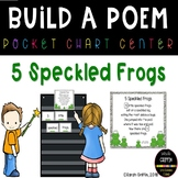 Build a Poem ~ 5 Speckled Frogs ~ Pocket Chart Center