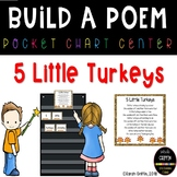 Build a Poem ~ 5 Little Turkeys ~ Thanksgiving Pocket Chart Center