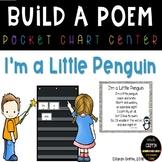 I'm a Little Penguin Build a Poem - Pocket Chart Poetry Center