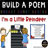 Build a Poem ~ I'm a Little Reindeer ~ Christmas pocket chart poetry center