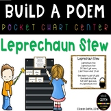 Build a Poem ~ Leprechaun Stew ~ St. Patrick's Day Pocket Chart Center