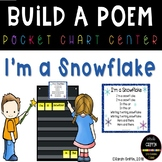 Build a Poem ~ I'm a Snowflake ~ Winter poem for pocket chart center