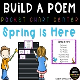 Build a Poem ~ Spring is Here ~ Pocket Chart Center