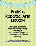 Build a Robotic Arm Lessons - Group and Individual