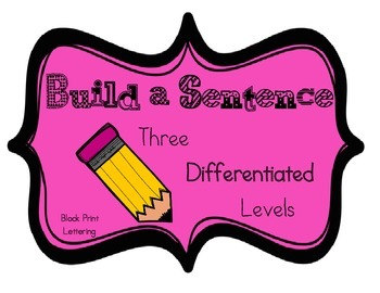 Build a Sentence Differentiated for Literacy Centers in BLOCK Print