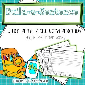 Build a Sentence Quickprint Sight Word Practice Pages: Pre-Primer