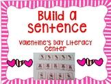 Build a Sentence- Valentine's Day Literacy Center