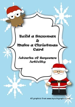 Build a Snowman & Christmas Card  Adverbs of Sequence Activity