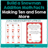 Build a Snowman - Addition Facts - Making Ten & Some More