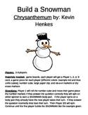 Build a Snowman Chrysanthemum by Kevin Henkes