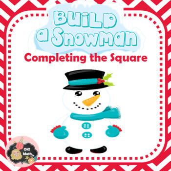 Build a Snowman: Completing the Square